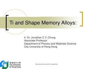 Ti and Shape Memory Alloys: