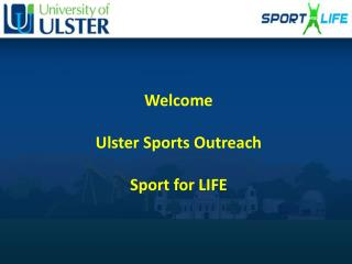 Welcome  Ulster Sports Outreach  Sport for  LIFE