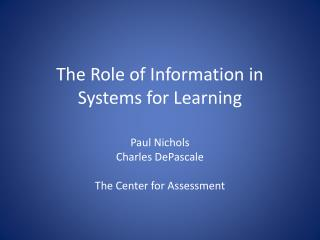 The Role of Information in Systems for Learning