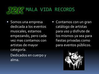 MALA VIDA RECORDS
