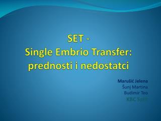 SET -  Single Embrio Transfer: prednosti i nedostatci