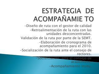 ESTRATEGIA  DE ACOMPAÑAMIE TO