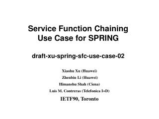 Service Function Chaining  Use Case for SPRING draft-xu-spring-sfc-use-case-02