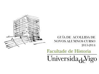 GU Í A DE  ACOLLIDA DE  NOVOS ALUMNOS CURSO  2013-2014