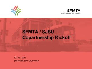 SFMTA / SJSU  Copartnership  Kickoff