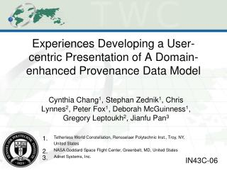 Experiences Developing a User-centric Presentation of A Domain-enhanced Provenance Data Model
