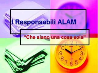 I Responsabili ALAM