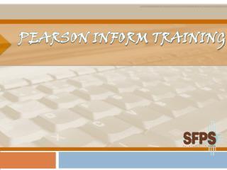 Pearson Inform Training