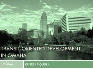 Transit-Oriented Development  in Omaha