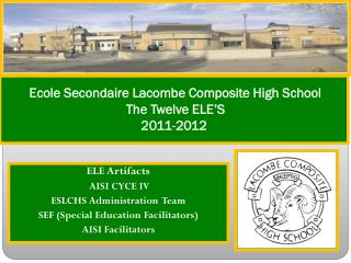 Ecole Secondaire Lacombe Composite High School  The Twelve ELE'S 2011-2012