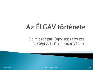 Az ÉLGAV története