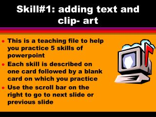 Skill1: adding text and clip- art