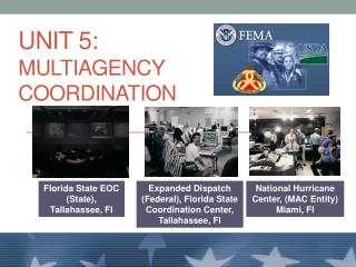 Unit 5:   Multiagency Coordination