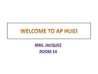 WELCOME TO AP HUG !