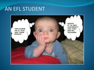 AN EFL STUDENT