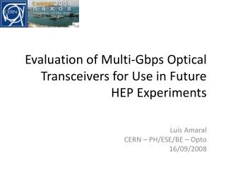 Evaluation of Multi-Gbps Optical Transceivers for Use in Future HEP Experiments