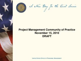 Project Management Community of Practice November 15, 2010 DRAFT