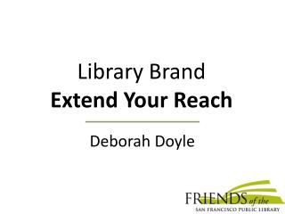 Library Brand Extend Your Reach