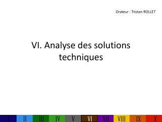 VI. Analyse des solutions techniques