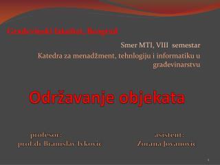 Smer MTI, VIII  semestar Katedra za menadžment, tehnlogiju i informatiku u građevinarstvu