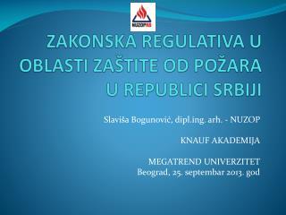 ZAKONSKA REGULATIVA U OBLASTI ZAŠTITE OD POŽARA  U REPUBLICI SRBIJI