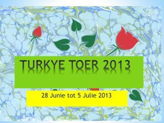 TURKYE TOER 2013