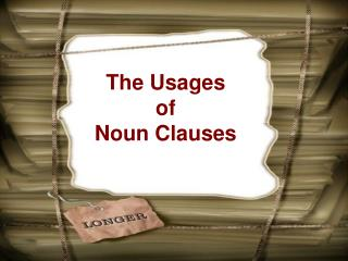 The Usages  of  Noun Clauses