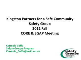 Kingston Partners for a Safe Community  Safety Group 2012 Fall  CORE & SGAP Meeting