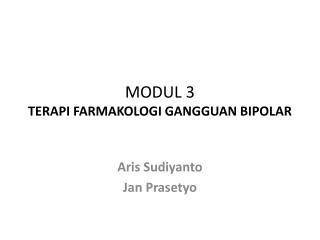 MODUL 3 TERAPI FARMAKOLOGI GANGGUAN BIPOLAR