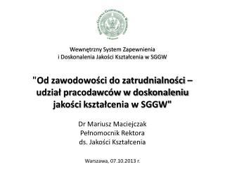 Dr Mariusz Maciejczak Pełnomocnik Rektora ds. Jakości Kształcenia
