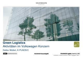 Green Logistics Aktivitäten im  Volkswagen  Konzern