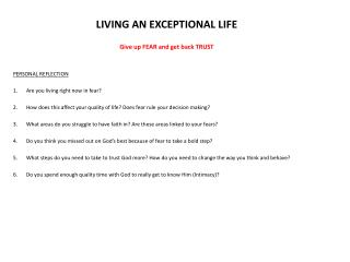 LIVING AN EXCEPTIONAL LIFE  Give up FEAR and get back TRUST PERSONAL REFLECTION