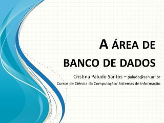 A área de  banco de dados