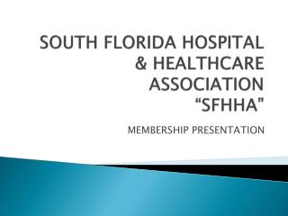 SOUTH FLORIDA HOSPITAL & HEALTHCARE ASSOCIATION �SFHHA�