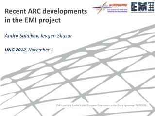 Recent ARC developments  in the EMI project