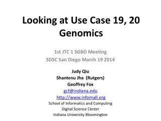 Looking  at Use Case 19, 20 Genomics