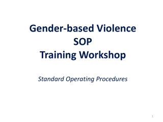 Gender-based Violence  SOP  Training  Workshop  Standard  Operating  Procedures
