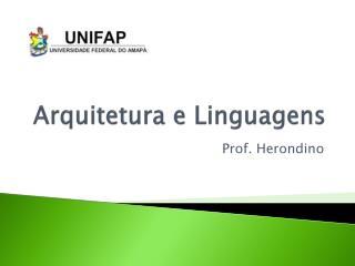 Arquitetura e Linguagens