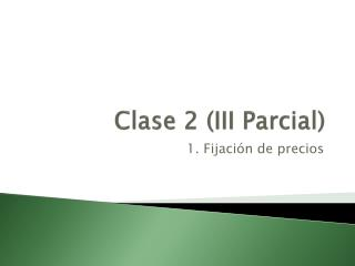 Clase 2 (III  Parcial )