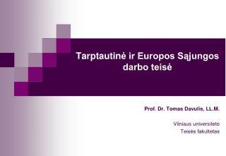 Tarptautin ė ir Europos Sąjungos  darbo teisė
