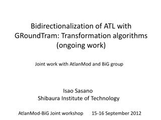Bidirectionalization  of ATL with  GRoundTram : Transformation  algorithms (ongoing work)