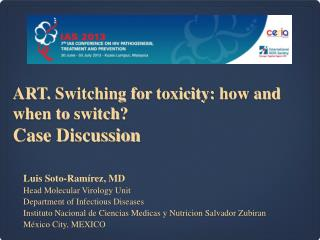 ART.  Switching for toxicity :  how  and  when to switch ? Case  Discussion