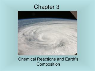 Chemical Reactions and Earth s Composition