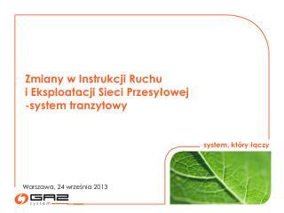Zmiany w Instrukcji Ruchu  i Eksploatacji Sieci Przesyłowej -system  tranzytowy