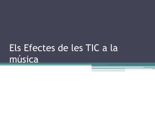 Els Efectes de les TIC a la música