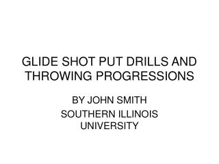 GLIDE SHOT PUT DRILLS AND THROWING PROGRESSIONS