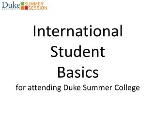 International Student Basics for attending Duke Summer College