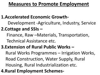 Measures to Promote Employment 1.Accelerated Economic Growth-