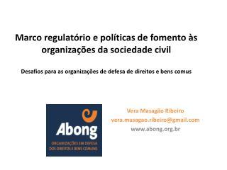 Vera Masagão Ribeiro vera.masagao.ribeiro@gmail abong.br