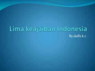 Lima  keajaiban Indonesia